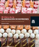 El libro de la elaboración de bombones - LaBau, Elizabeth