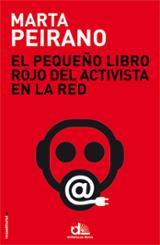 El pequeño libro rojo del activista en la red - Peirano, Marta