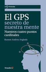 El GPS secreto de nuestra mente: nuestros cuatro puntos cardinale - Andreu Anglada, Ramón