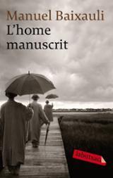 L´home manuscrit - Baixauli, Manuel