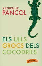 Els ulls grocs dels cocodrils - Pancol, Katherine