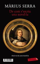 De com s´escriu una novel·la / Monocle, una novel·la (in)acabada