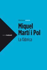 La fàbrica - Martí i Pol, Miquel