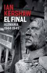 El final: Alemania 1944-1945 - Kershaw, Ian