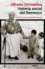 Historia social del flamenco - Grimaldos, Alfredo