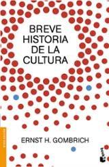 Breve historia de la cultura - Gombrich, Ernst H.