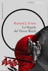 La llegada del Tercer Reich - Evans, Richard J.