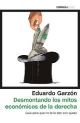 Desmontando los mitos económicos de la derecha - Garzón, Eduardo