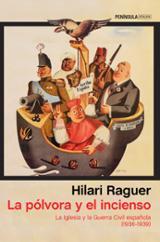 La pólvora y el incienso - Raguer i Suñer, Hilari