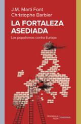 La fortaleza asediada. Los populismos contra Europa