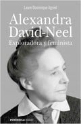 Alexandra David-Neel. Exploradora y feminista - Agniel, Laure Dominique