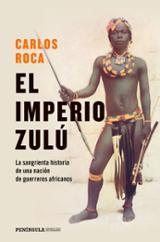 El imperio zulú - Roca, Juan Carlos