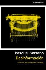 Desinformación - Serrano, Pascual