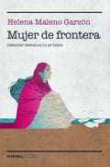 Mujer de frontera - Maleno Garzón, Helena