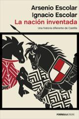 La nación inventada - Escolar, Arsenio