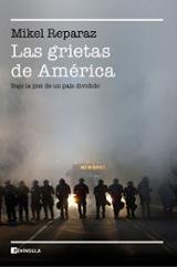 Las grietas de América. Bajo la piel de un país dividido - Reparaz, Mikel