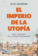 El imperio de la utopía - Waisbord, Silvio