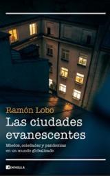 Las ciudades evanescentes - Lobo, Ramón