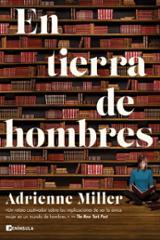 En tierra de hombres - Miller, Adrienne
