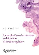 La revolución en los derechos: redefiniendo el estado regulador