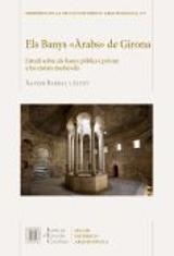 """Els Banys """"Àrabs"""" de Girona : un estudi sobre els banys públics i"""