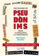 Diccionari de pseudònims usats a Catalunya i a l´emigració
