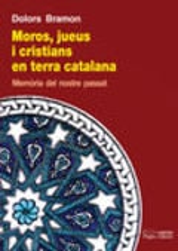Moros, jueus i cristians en terra catalana - Bramon, Dolors
