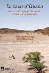 El camí d´Ubach. De Montserrat al Sinaí cent anys després.