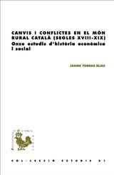Canvis i conflictes en el món rural català (segles XVIII-XIX) - Torras Elias, Jaume
