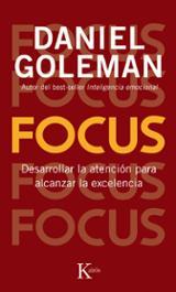Focus. Desarrollar la atención para alcanzar la excelencia - Goleman, Daniel