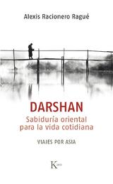Darshan. Sabiduría oriental para la vida cotidiana