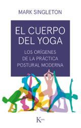 El cuerpo del yoga - Singleton, Mark