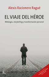 El viaje del héroe - Racionero Ragué, Alexis