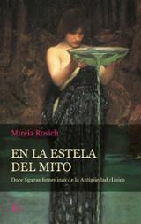 En la estela del mito - Rosich, Mireia