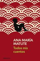 Todos mis cuentos - Matute, Ana María