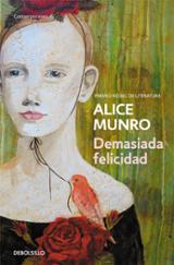 Demasiada felicidad - Munro, Alice