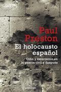 El holocausto español - Preston, Paul