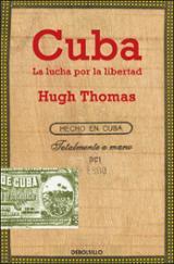 Cuba. La lucha por la libertad - Thomas, Hugh