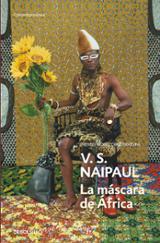 La máscara de África - Naipaul, V. S.