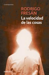 La velocidad de las cosas - Fresán, Rodrigo