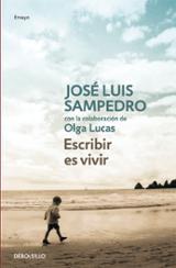 Escribir es vivir - Sampedro, José Luis