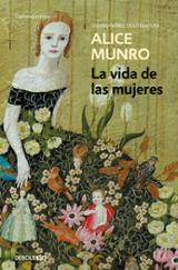 La vida de las mujeres - Munro, Alice