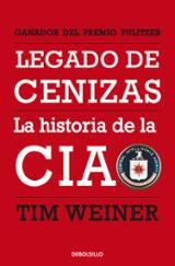 Legado de cenizas. Historia de la CIA - Weiner, Tim