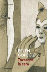 Tocarnos la cara - Gopegui, Belen