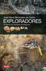 Exploradores. La historia del yacimiento de Atapuerca
