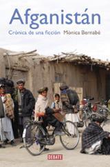 Afganistán. Crónica de una ficción - Bernabé, Mónica