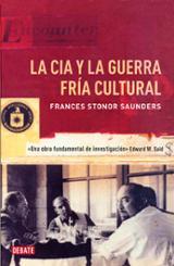 La Cia y la guerra fría cultural - Saunders, Frances Stonor