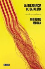 La decadencia de Cataluña - Morán, Gregorio