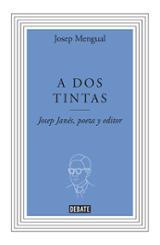 A dos tintas. Josep Janés, poeta y editor - Mengual, Josep
