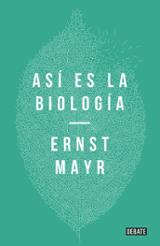 Así es la biología - Mayr, Ernst